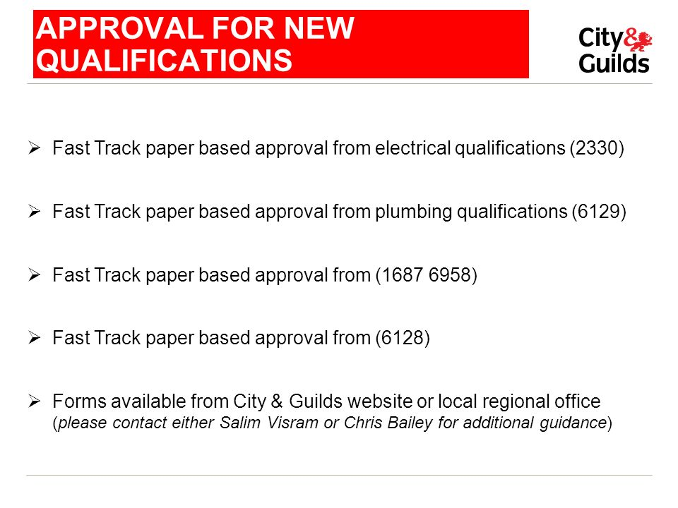 APPROVAL FOR NEW QUALIFICATIONS Fast Track paper based approval from electrical qualifications (2330) Fast Track paper based approval from plumbing qu