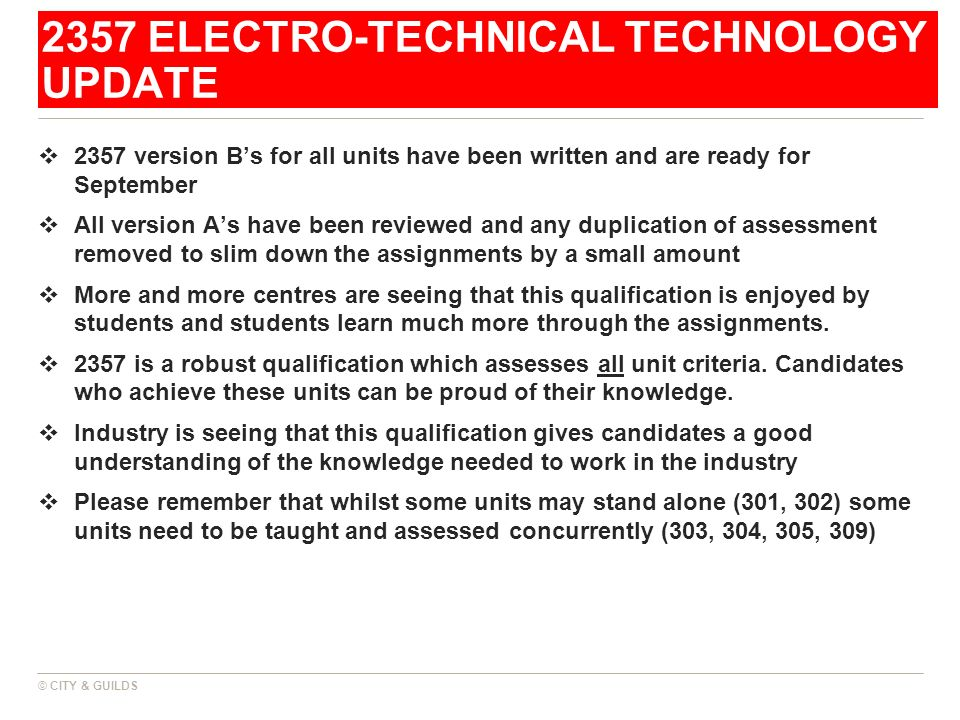 2357 ELECTRO-TECHNICAL TECHNOLOGY UPDATE 2357 version Bs for all units have been written and are ready for September All version As have been reviewed