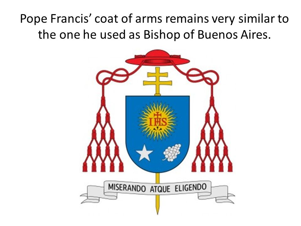 Pope Francis coat of arms remains very similar to the one he used as Bishop of Buenos Aires.