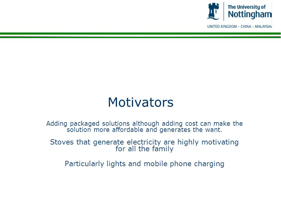 Motivators Adding packaged solutions although adding cost can make the solution more affordable and generates the want.