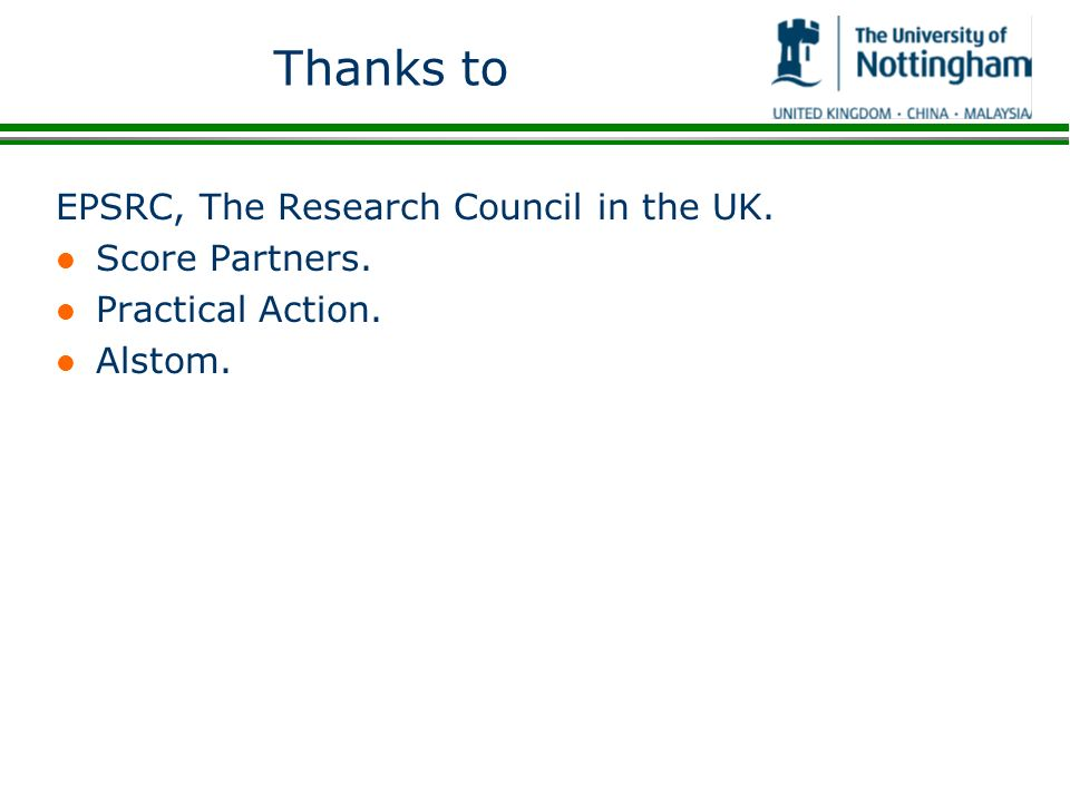 Thanks to EPSRC, The Research Council in the UK. l Score Partners. l Practical Action. l Alstom.
