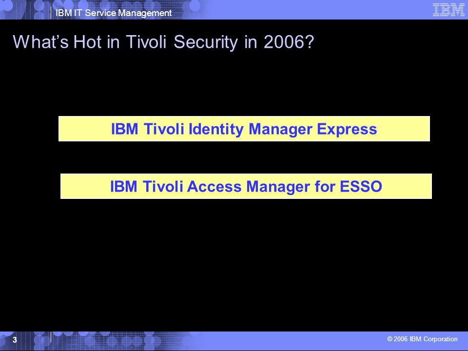 IBM IT Service Management © 2006 IBM Corporation 14