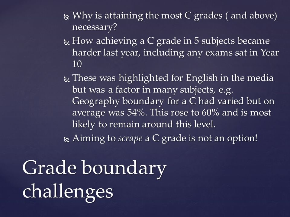 Why is attaining the most C grades ( and above) necessary? Why is attaining the most C grades ( and above) necessary? How achieving a C grade in 5 sub