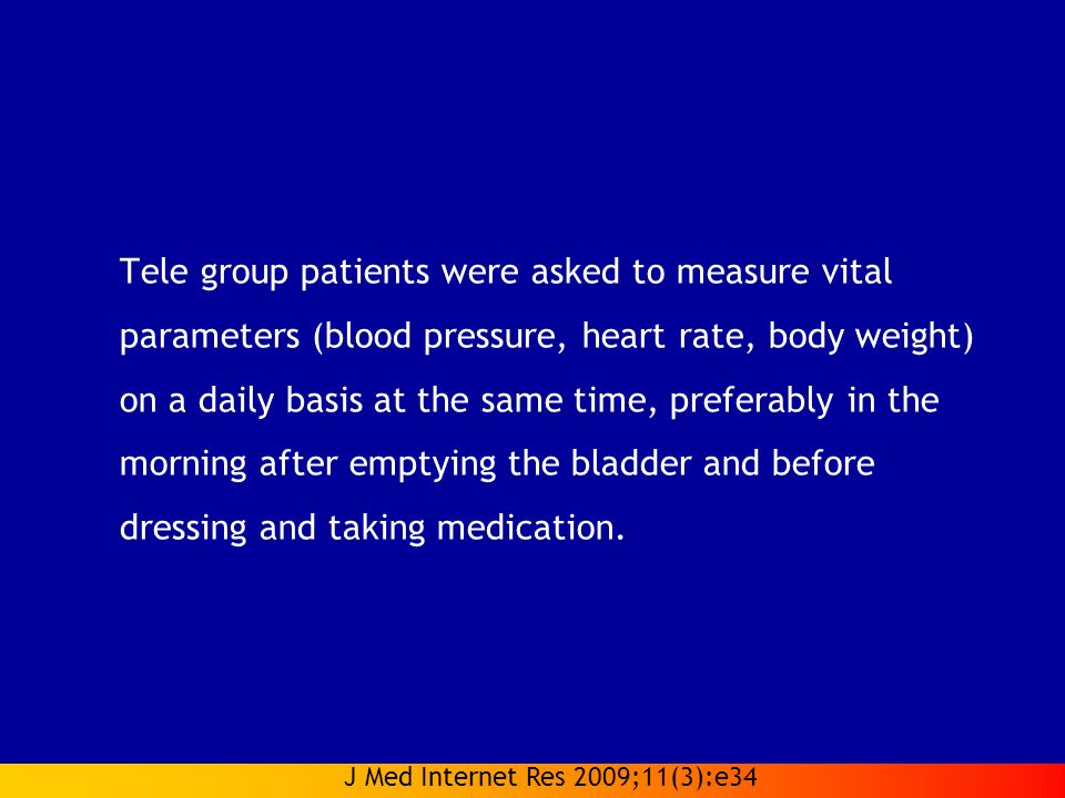Tele group patients were asked to measure vital parameters (blood pressure, heart rate, body weight) on a daily basis at the same time, preferably in the morning after emptying the bladder and before dressing and taking medication.