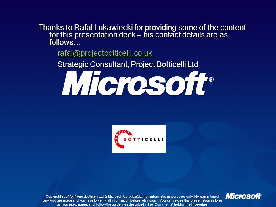 Copyright 2004 © Project Botticelli Ltd & Microsoft Corp. E&OE. For informational purposes only. No warranties of any kind are made and you have to ve