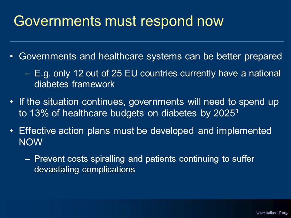 Governments must respond now Governments and healthcare systems can be better prepared –E.g. only 12 out of 25 EU countries currently have a national