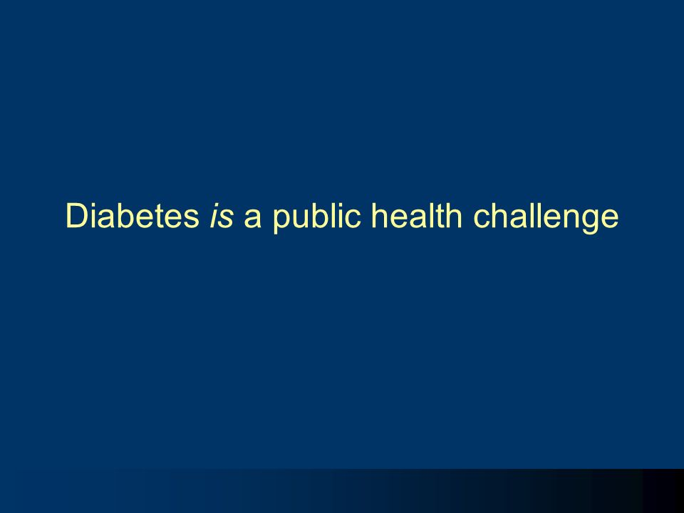 Diabetes is a public health challenge