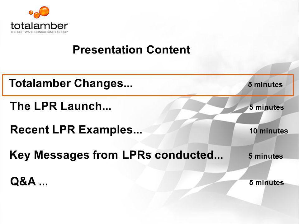 Presentation Content The LPR Launch... 5 minutes Recent LPR Examples... 10 minutes Key Messages from LPRs conducted... 5 minutes Q&A... 5 minutes Tota