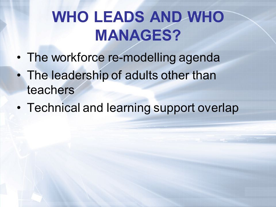WHO LEADS AND WHO MANAGES.