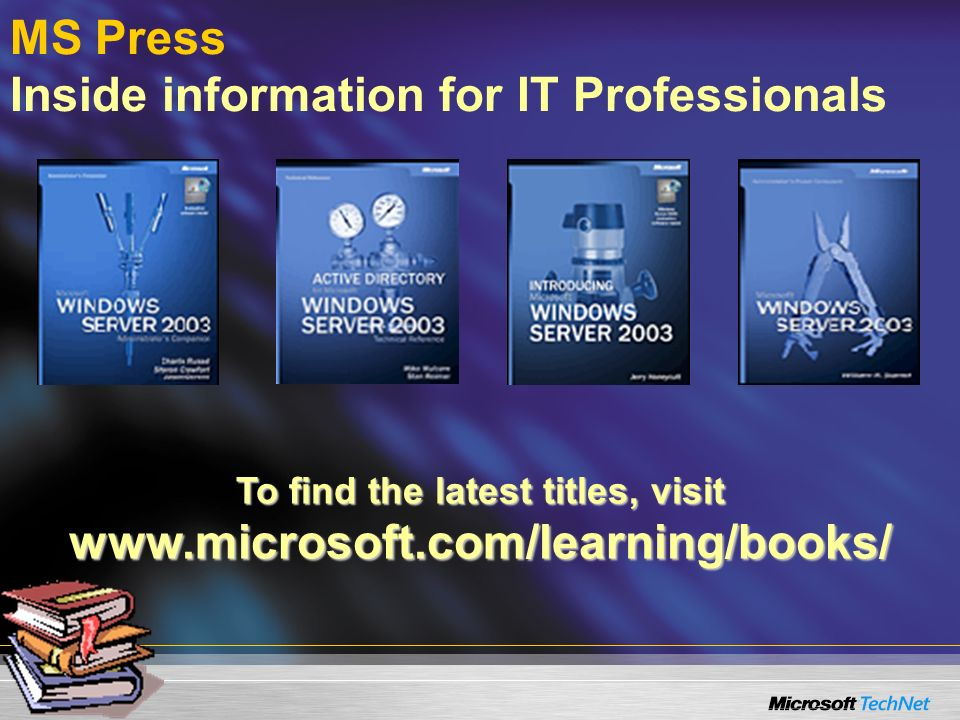 MS Press Inside information for IT Professionals To find the latest titles, visit