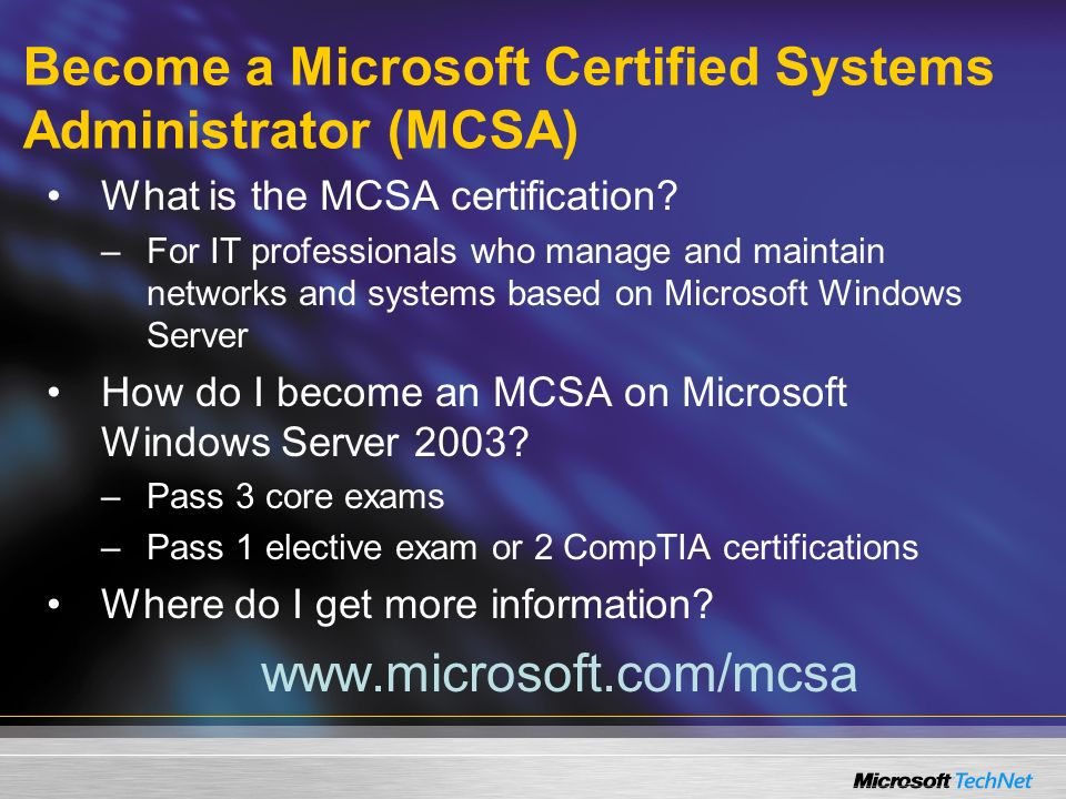 Become a Microsoft Certified Systems Administrator (MCSA) What is the MCSA certification.