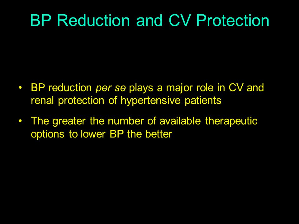BP Reduction and CV Protection BP reduction per se plays a major role in CV and renal protection of hypertensive patients The greater the number of av