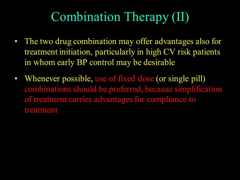 Combination Therapy (II) The two drug combination may offer advantages also for treatment initiation, particularly in high CV risk patients in whom ea