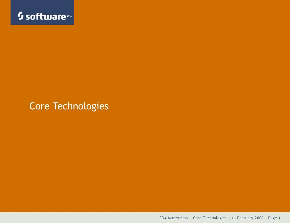 SOA Masterclass - Core Technologies | 11 February 2009 | Page 1 Core Technologies