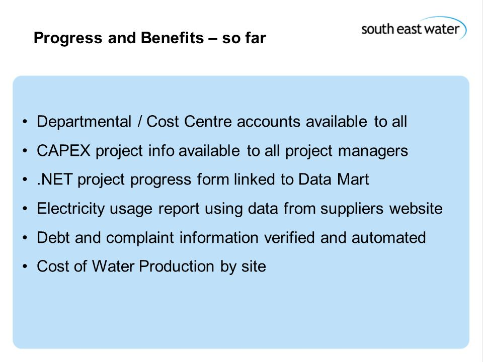 15 th December 2004 Progress and Benefits – so far Departmental / Cost Centre accounts available to all CAPEX project info available to all project ma