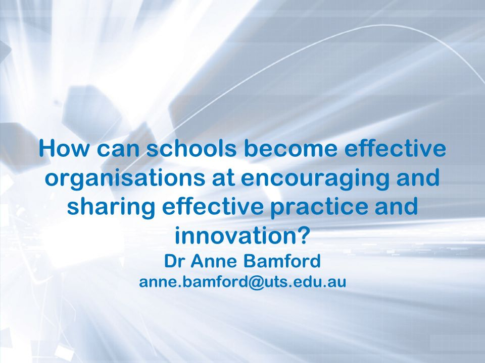 How can schools become effective organisations at encouraging and sharing effective practice and innovation.