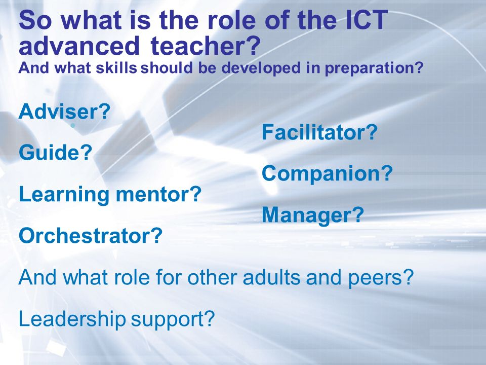 So what is the role of the ICT advanced teacher.