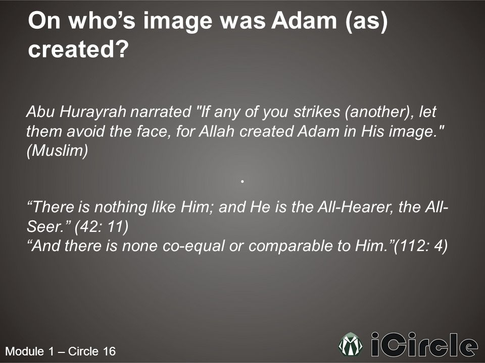 On whos image was Adam (as) created.