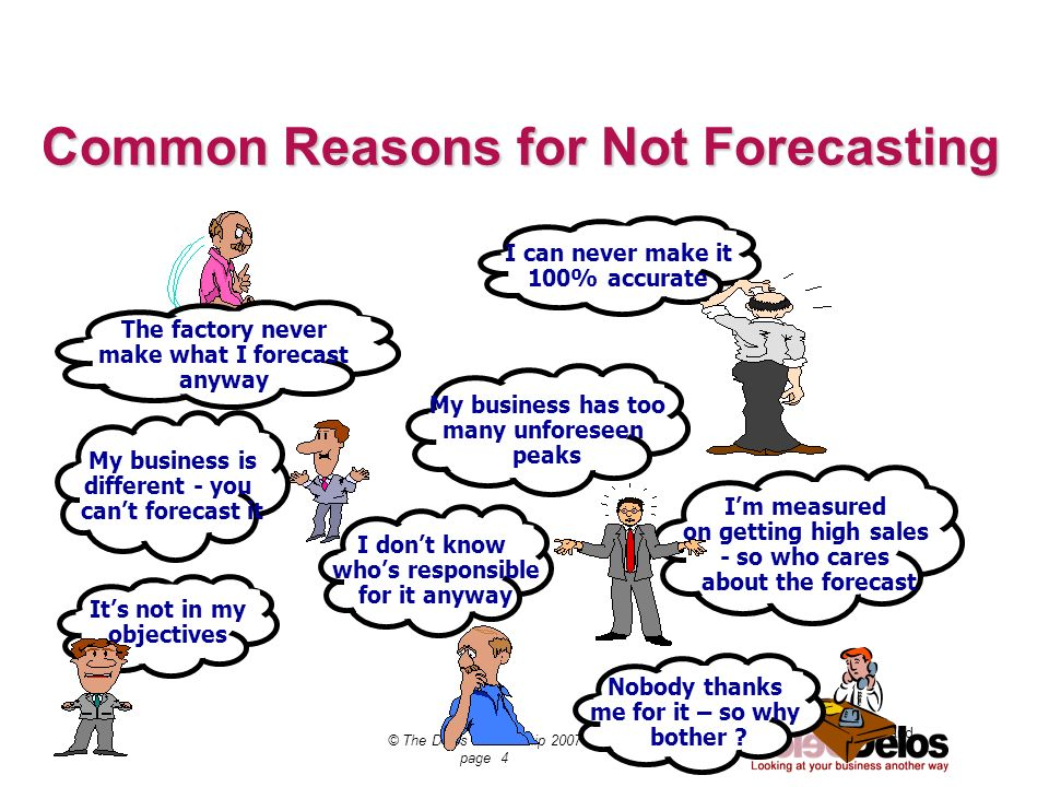 SCT Demand © The Delos Partnership 2007 page 4 Common Reasons for Not Forecasting I can never make it 100% accurate My business has too many unforesee