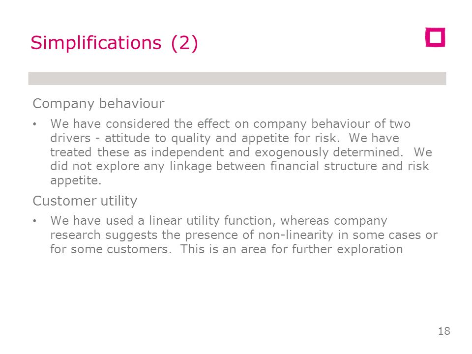 Simplifications (1) Services and outcomes Model relates to a single service with one price cap - referred to as a water service but could any other se