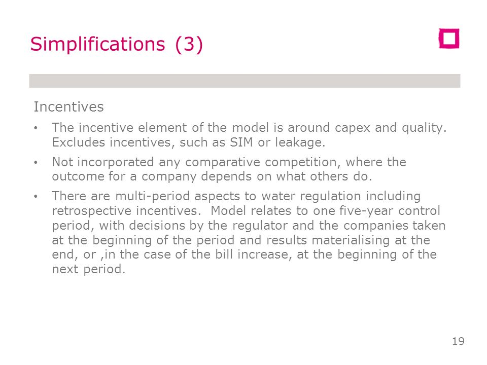 Simplifications (2) Company behaviour We have considered the effect on company behaviour of two drivers - attitude to quality and appetite for risk.