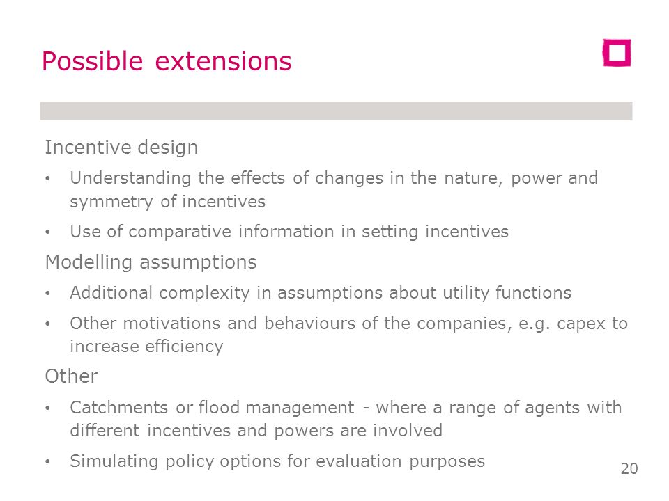 Simplifications (3) Incentives The incentive element of the model is around capex and quality. Excludes incentives, such as SIM or leakage. Not incorp