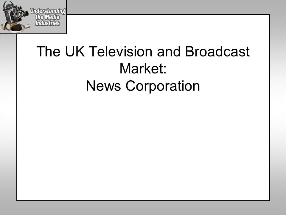 The UK Television and Broadcast Market: News Corporation