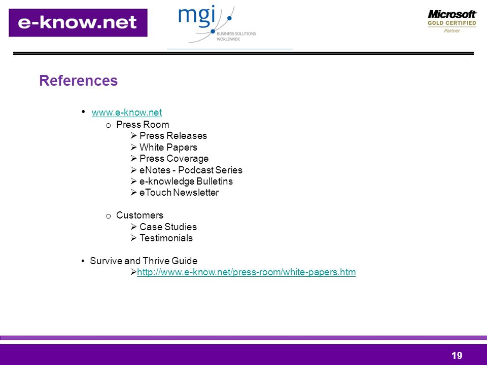 References 19 www.e-know.net o Press Room Press Releases White Papers Press Coverage eNotes - Podcast Series e-knowledge Bulletins eTouch Newsletter o