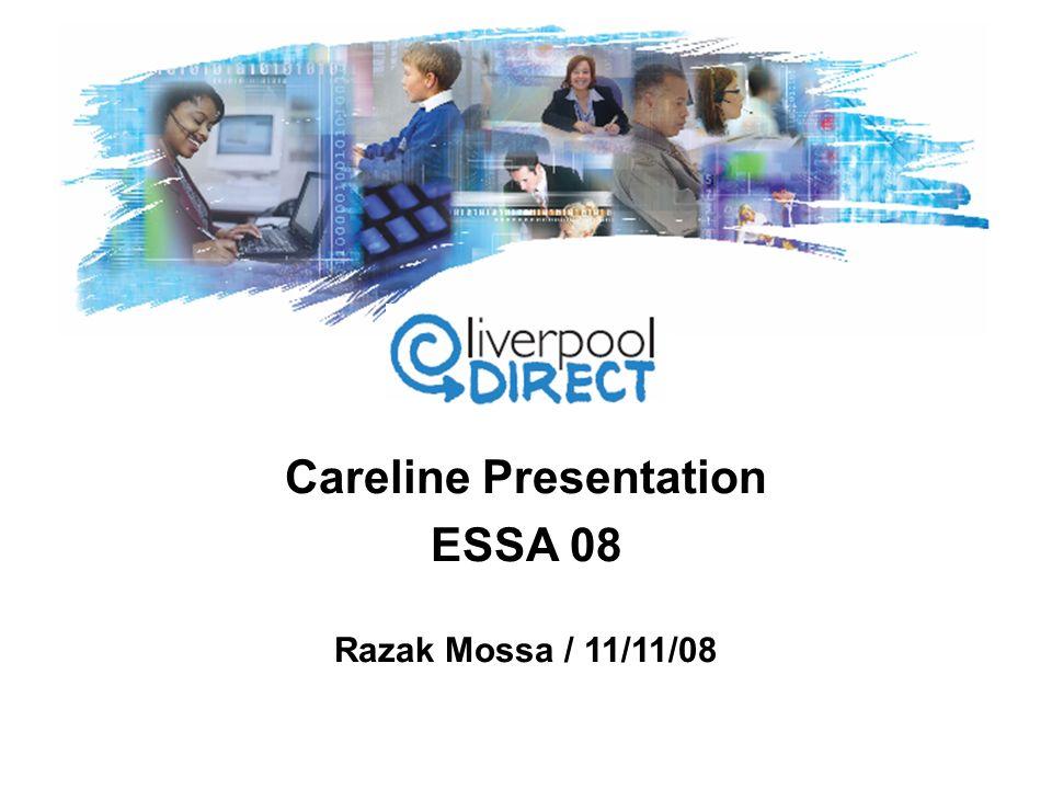 Careline Presentation ESSA 08 Razak Mossa / 11/11/08