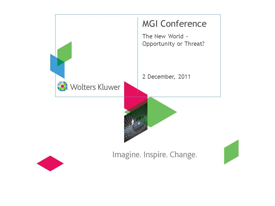 MGI Conference The New World - Opportunity or Threat? 2 December, 2011