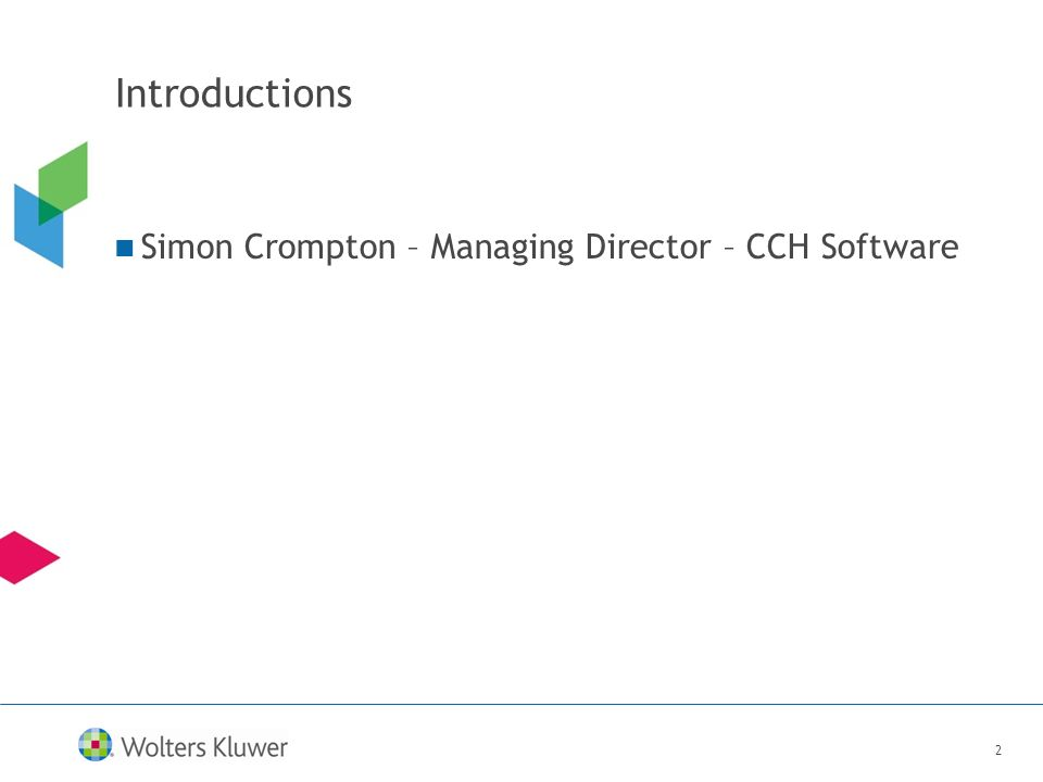 2 Introductions Simon Crompton – Managing Director – CCH Software