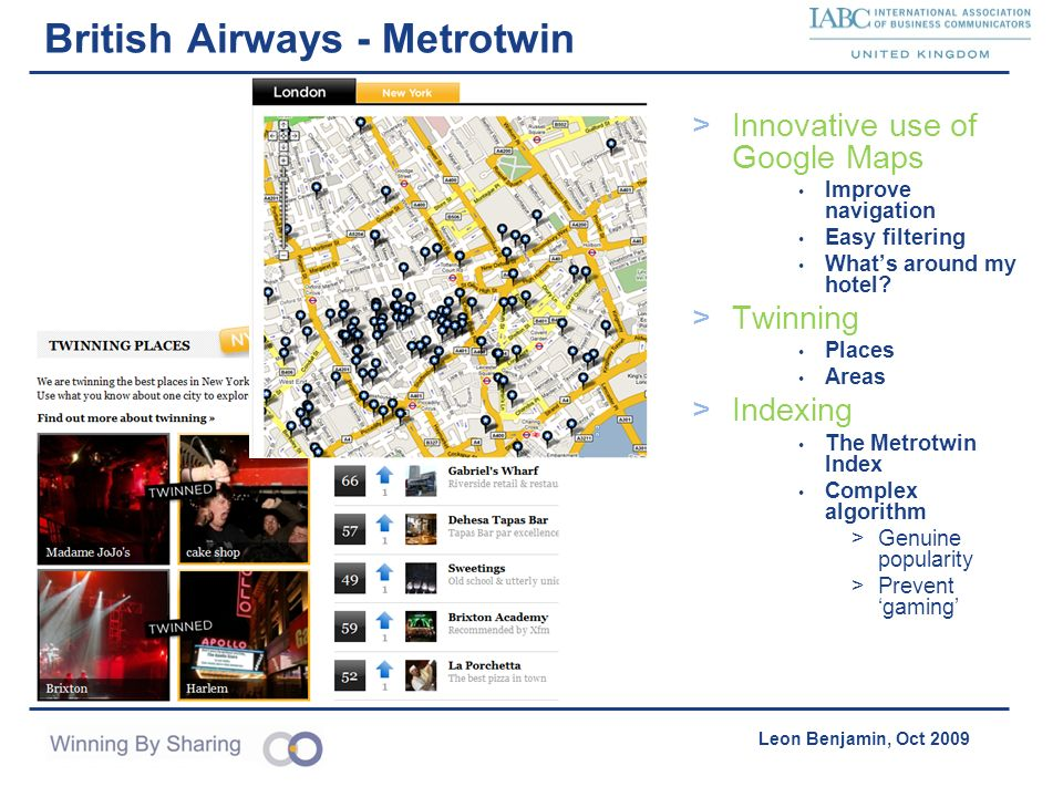 Accelerating Product Acquisition & Distribution Leon Benjamin, Oct 2009 British Airways - Metrotwin >Innovative use of Google Maps Improve navigation