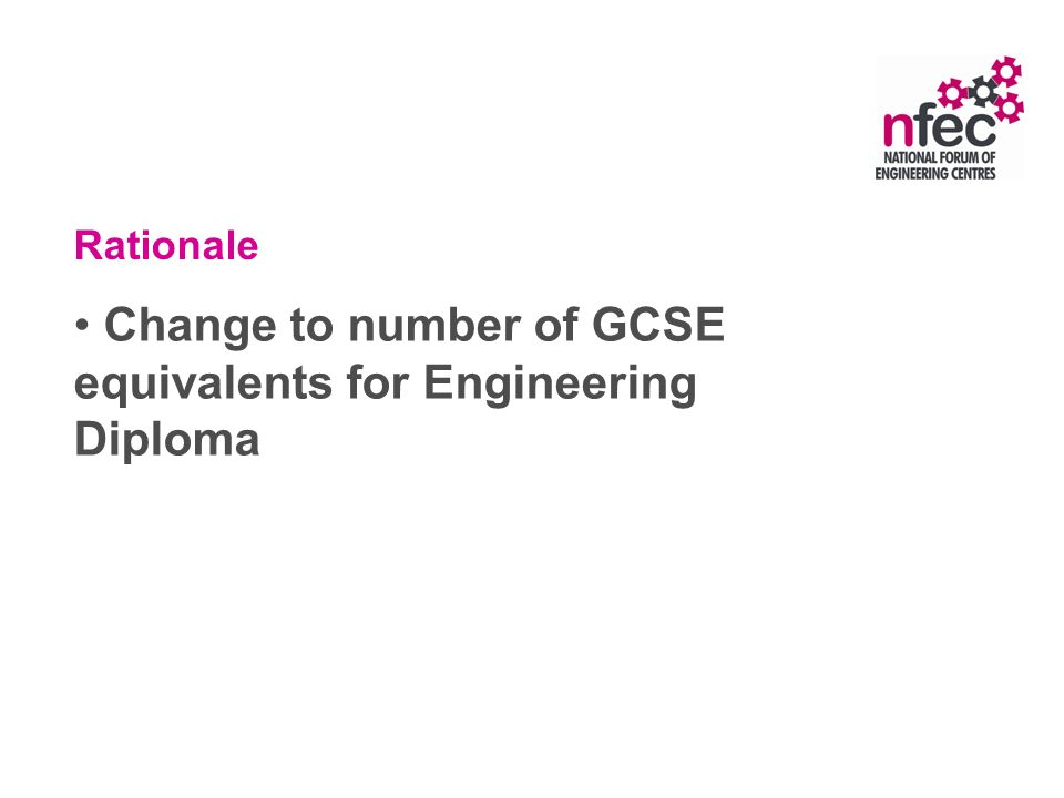 Rationale Change to number of GCSE equivalents for Engineering Diploma