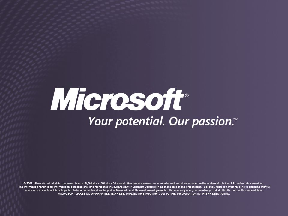 © 2007 Microsoft Ltd. All rights reserved.
