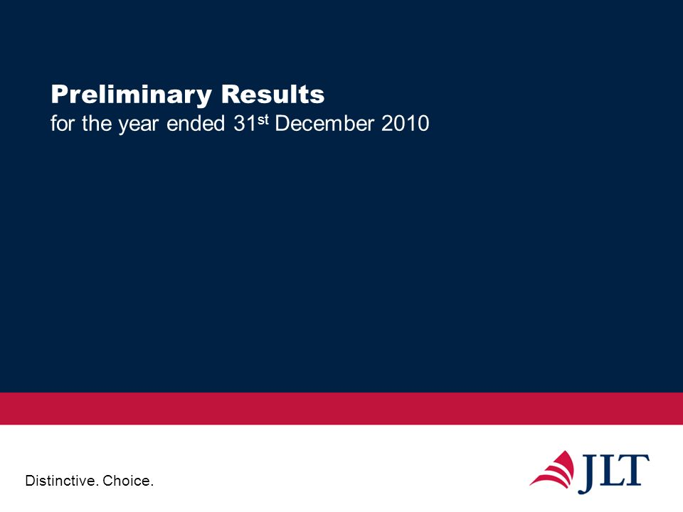 Distinctive. Choice. Preliminary Results for the year ended 31 st December 2010