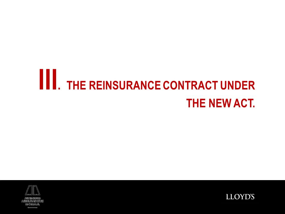 III. THE REINSURANCE CONTRACT UNDER THE NEW ACT.