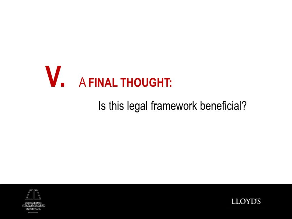 V. A FINAL THOUGHT: Is this legal framework beneficial?