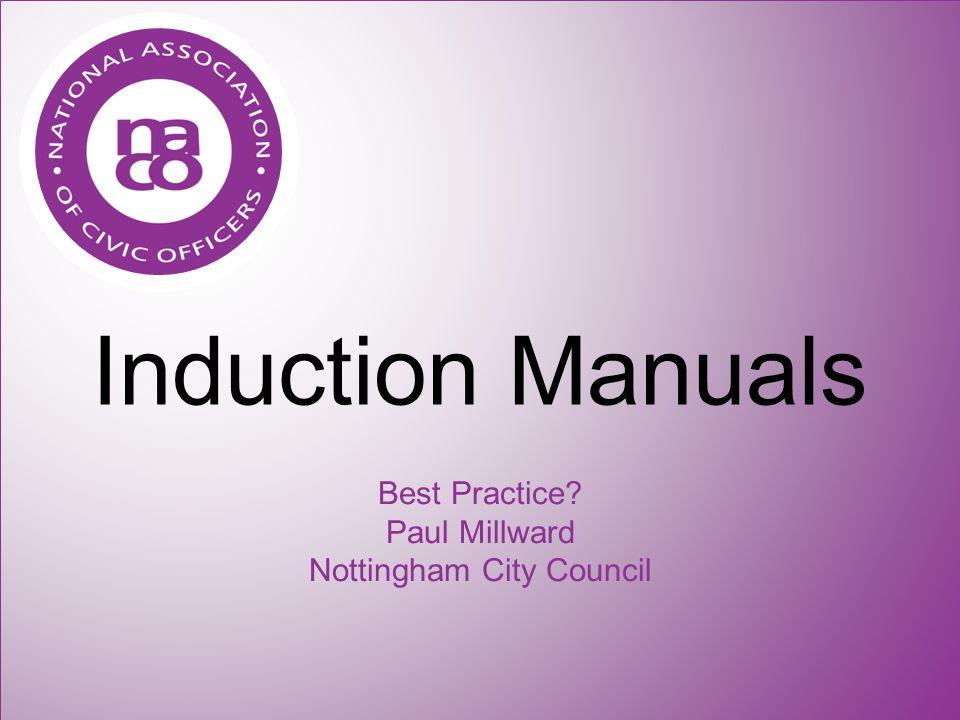 Induction Manuals Best Practice? Paul Millward Nottingham City Council