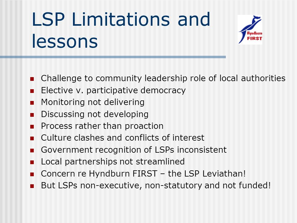 LSP Limitations and lessons Challenge to community leadership role of local authorities Elective v.