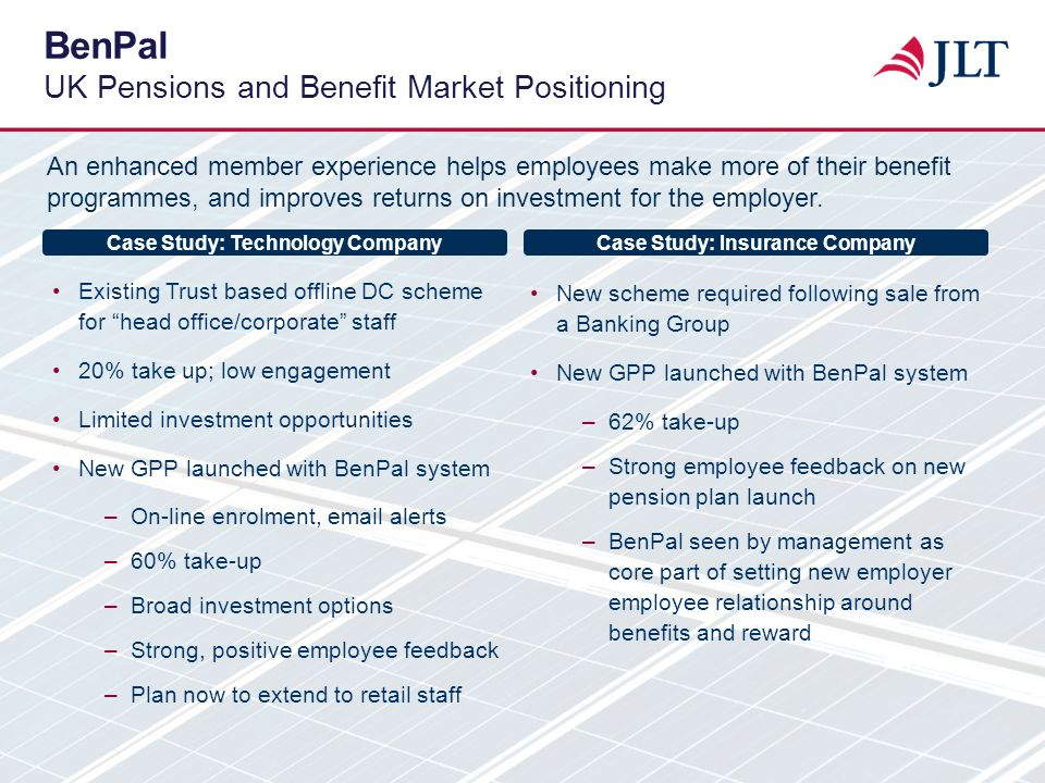 BenPal UK Pensions and Benefit Market Positioning An enhanced member experience helps employees make more of their benefit programmes, and improves re