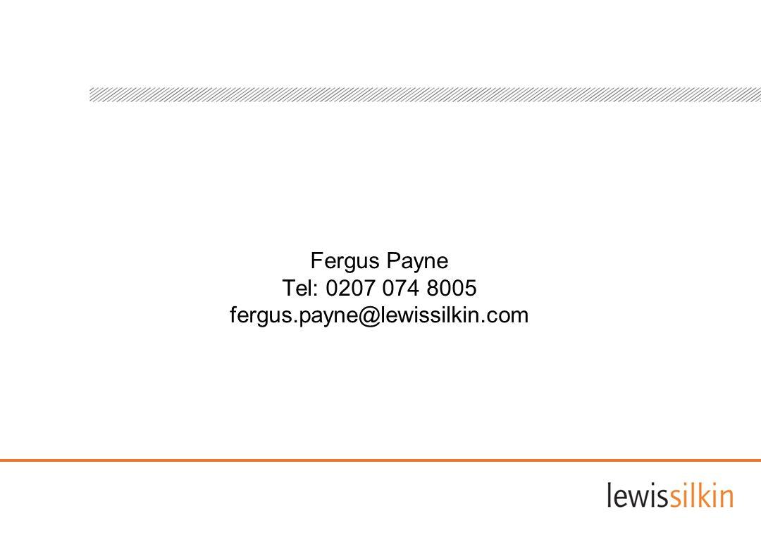 Fergus Payne Tel: 0207 074 8005 fergus.payne@lewissilkin.com