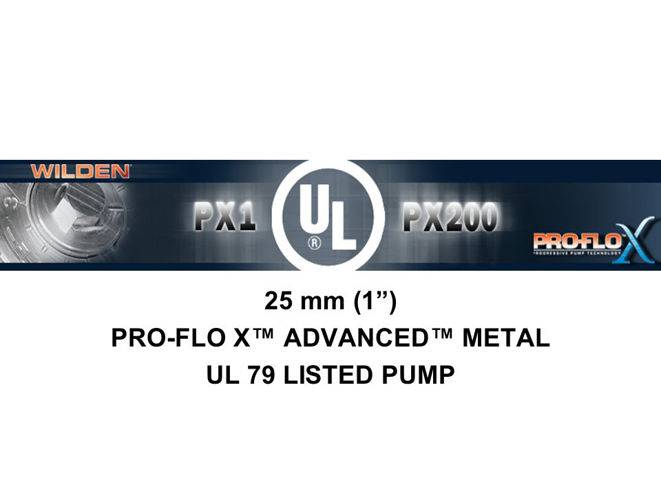 Features & Benefits: UL Listed Patent pending Pro-Flo X ADS 25 mm (1) NPT side liquid connections Optional 1 inlet, 3/4 discharge center port option for Turbo-Flo or Pro-Flo retrofits.