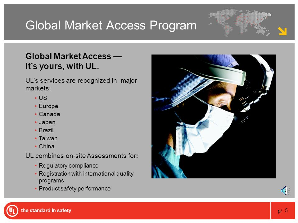 p/ 5 Global Market Access Program Global Market Access Its yours, with UL.