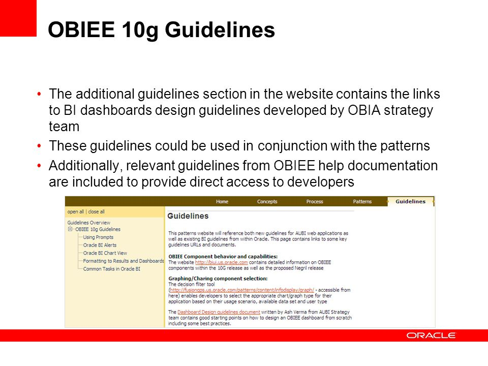 The additional guidelines section in the website contains the links to BI dashboards design guidelines developed by OBIA strategy team These guideline