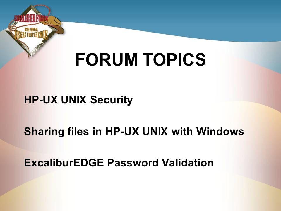 FORUM TOPICS HP-UX UNIX Security Sharing files in HP-UX UNIX with Windows ExcaliburEDGE Password Validation