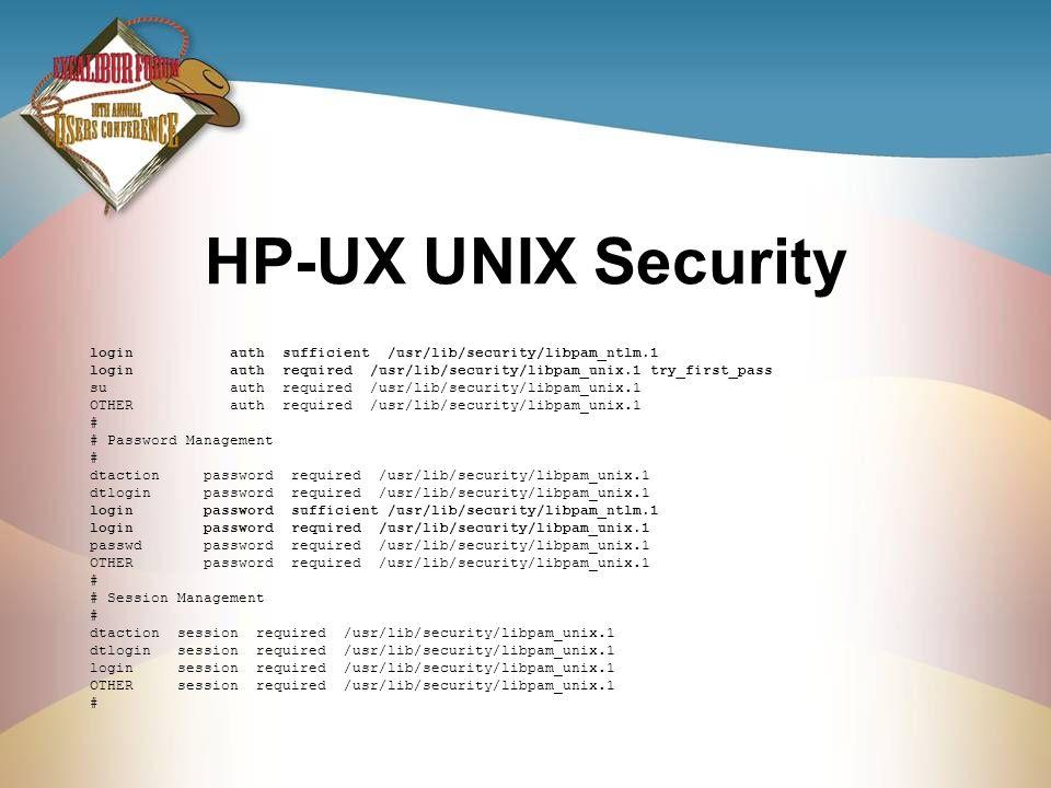 HP-UX UNIX Security login auth sufficient /usr/lib/security/libpam_ntlm.1 login auth required /usr/lib/security/libpam_unix.1 try_first_pass su auth r