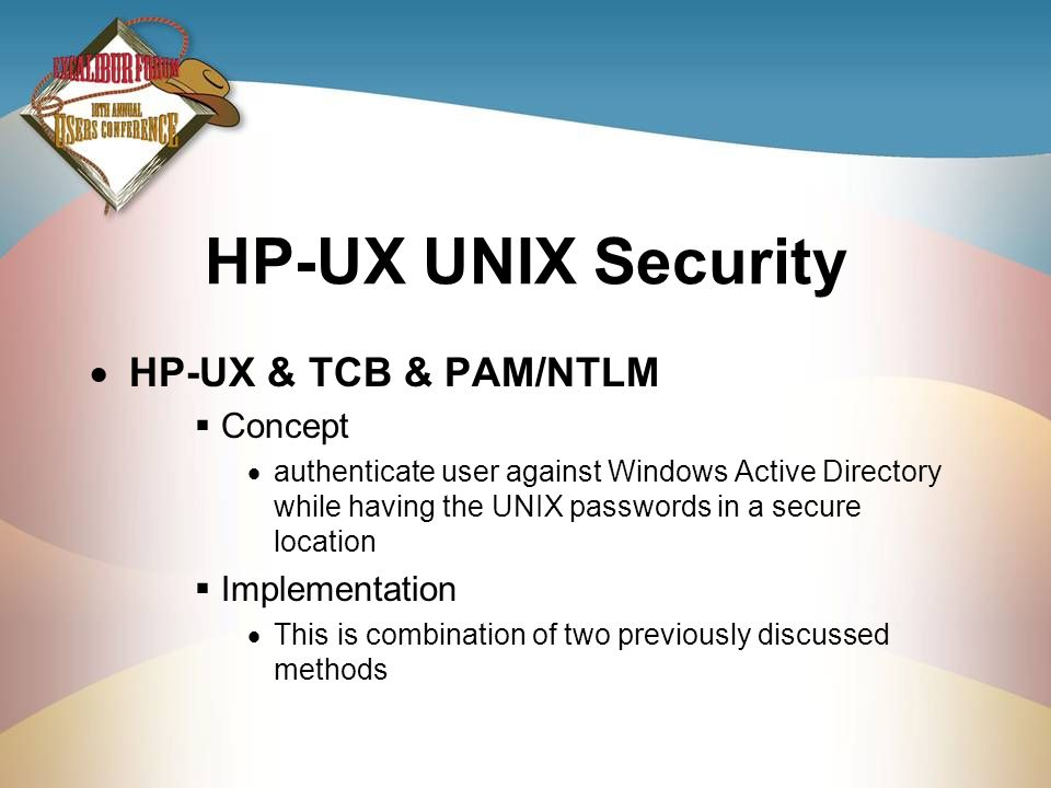 HP-UX UNIX Security HP-UX & TCB & PAM/NTLM Concept authenticate user against Windows Active Directory while having the UNIX passwords in a secure loca