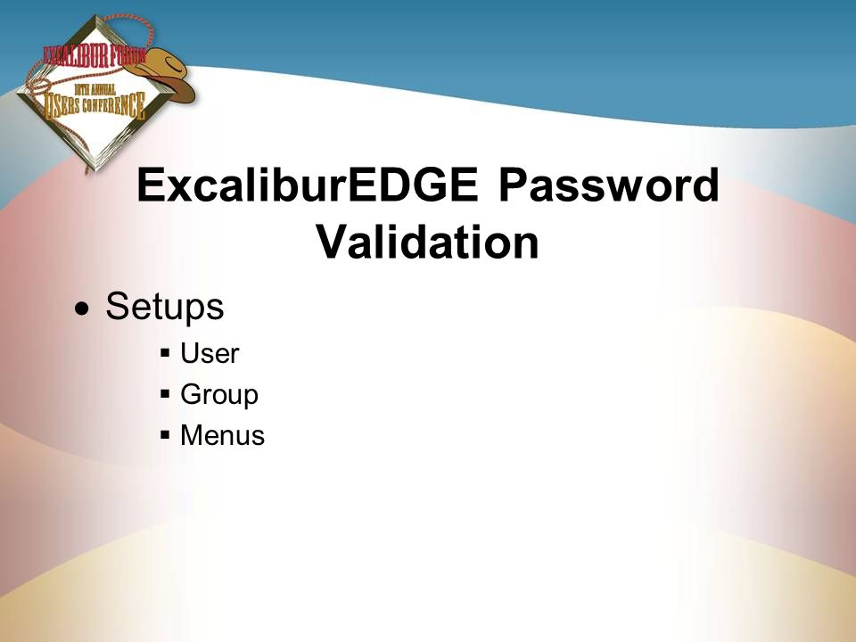ExcaliburEDGE Password Validation Setups User Group Menus
