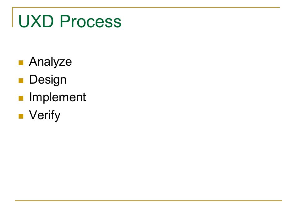 UXD Process Analyze Design Implement Verify