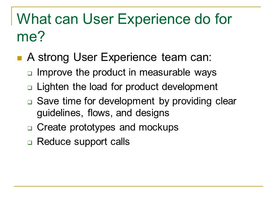 What can User Experience do for me.